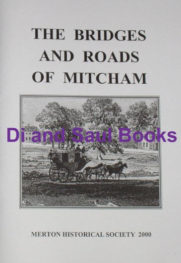 The Bridges and Roads of Mitcham, by E Montague
